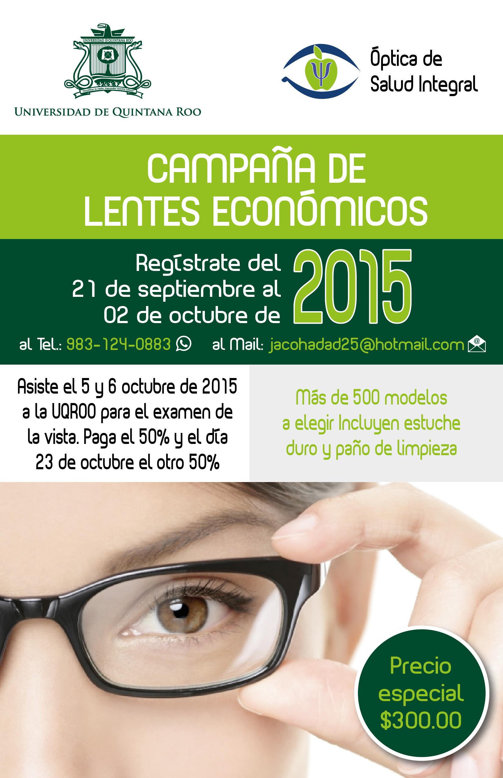 9b4c1821d0 Asiste el 5 y 6 de octubre de 2015 a la UQROO para el examen de la vista.  Paga el 50% y el día 23 de octubre el otro 50%.