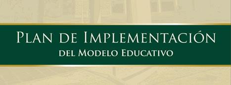 Plan de implementacion del Modelo Educativo